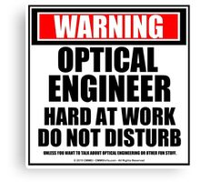 Warning Optical Engineer Hard At Work Do Not Disturb Canvas Print