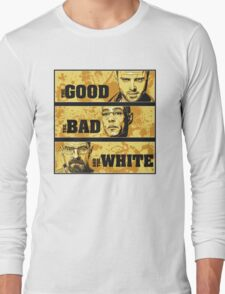 the good, the bad, and the white Long Sleeve T-Shirt