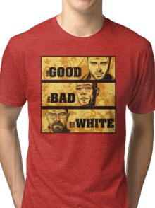 the good, the bad, and the white Tri-blend T-Shirt