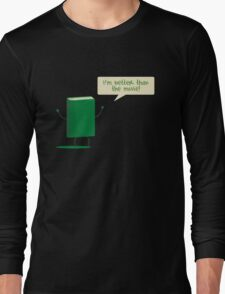 Better than the Movie Long Sleeve T-Shirt