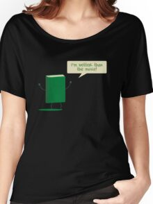 Better than the Movie Women's Relaxed Fit T-Shirt