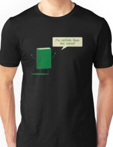 Better than the Movie Unisex T-Shirt