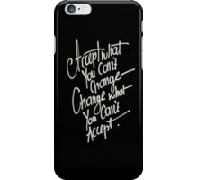 Accept what you cant change. Change what you can't accept - Iphone Case  iPhone Case/Skin