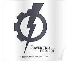 The Power Trials Project Logo - Light Background Poster