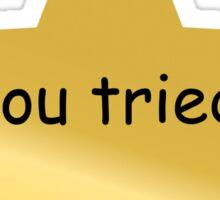 you tried star Sticker