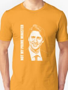 Justin Trudeau - Not My PM T-Shirt