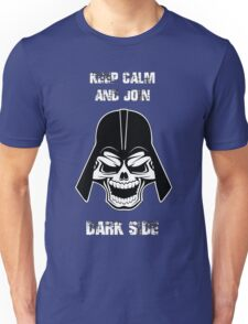 Keep Calm And Join The Dark Side Unisex T-Shirt