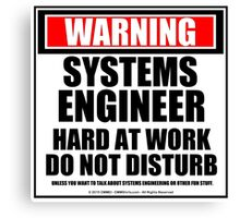 Warning Systems Engineer Hard At Work Do Not Disturb Canvas Print