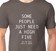 High five with a chair Unisex T-Shirt