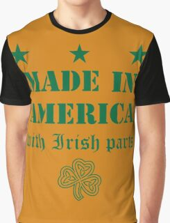 Made in America with Irish Parts Graphic T-Shirt