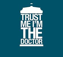 Trust Me I'm The Doctor - Doctor Who by Design4You