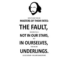 Shakespeare The Fault is not in Our Stars  Photographic Print