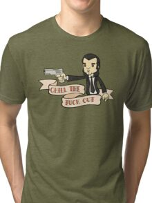 Pulp fiction - Chill The Fuck Out Tri-blend T-Shirt
