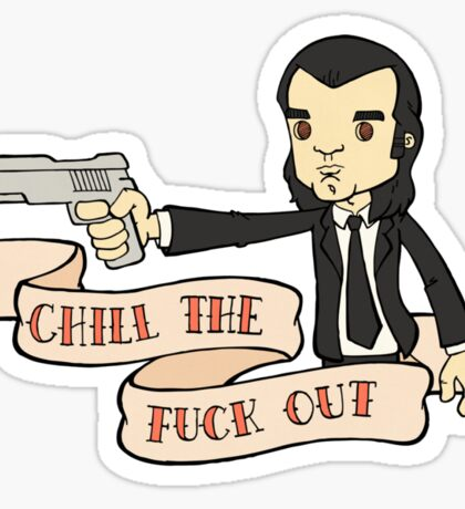 Pulp fiction - Chill The Fuck Out Sticker