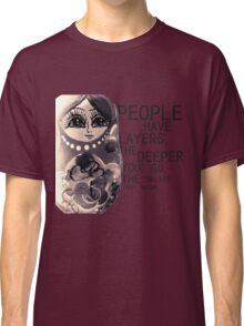 People Have Layers Classic T-Shirt