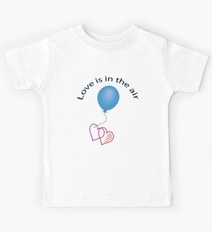 Love is in the air ... Kids Tee
