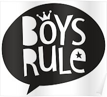POP TYPE TYPOGRAPHY Boys Rule Black & white Poster