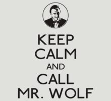 Keep calm and call Mr. Wolf by karlangas