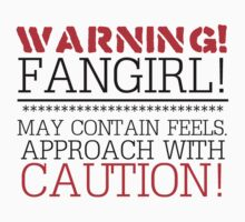WARNING! FANGIRL! by cucumberpatchx