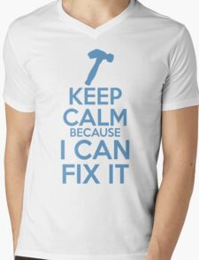 Keep Calm because I Can Fix It Mens V-Neck T-Shirt