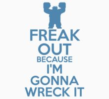 Freak Out because I'm Gonna Wreck It Kids Tee