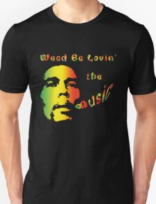 Weed Be Lovin' the Music T-Shirt