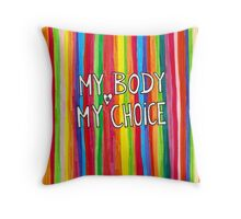 My Body My Choice Throw Pillow