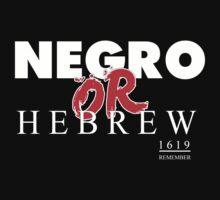 NEGRO OR HEBREW? BLK T-Shirt