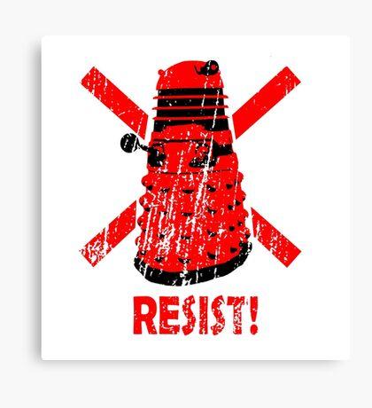 Resist the Daleks! Canvas Print