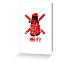 Resist the Daleks! Greeting Card