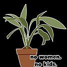 No women. No kids. by alexandraliew