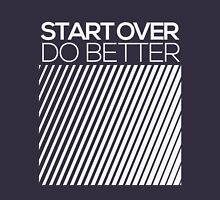 START OVER - DO BETTER Typography TEXT Unisex T-Shirt
