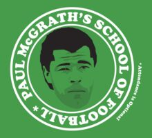 PAUL McGRATH'S SCHOOL OF FOOTBALL**Attendance is Optional by EatMyGoal