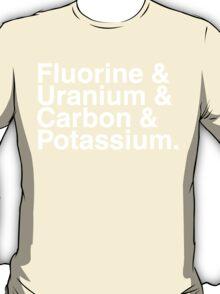 Fluorine & Uranium & Carbon & Potassium. T-Shirt