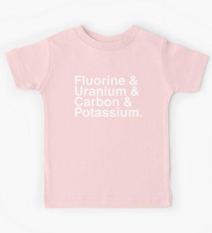 Fluorine & Uranium & Carbon & Potassium. Kids Tee