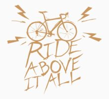 Ride Above It All T-Shirt
