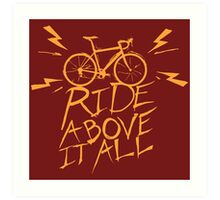 Ride Above It All Art Print