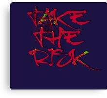 Take the Risk cool Typography Graffiti Canvas Print