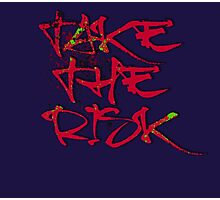 Take the Risk cool Typography Graffiti Photographic Print