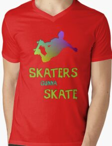 Skaters Gonna Skate Mens V-Neck T-Shirt