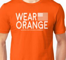 Wear Orange - National Gun Violence Awareness (NO PROFIT TAKEN!) Unisex T-Shirt