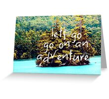 Lets Go  Greeting Card