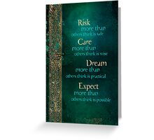 Risk, Care, Dream... Greeting Card