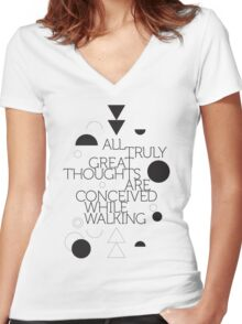 All truly great thoughts are concieved while walking Women's Fitted V-Neck T-Shirt