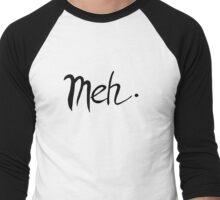 Meh Men's Baseball ¾ T-Shirt