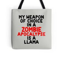 My weapon of choice in a Zombie Apocalypse is a llama Tote Bag