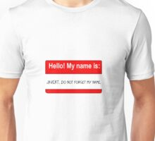 My name is Javert. Do not forget my name. Unisex T-Shirt