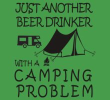 JUST ANOTHER BEER DRINKER WITH A CAMPING PROBLEM by annasarp