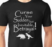 Curse Your Sudden But Inevitable Betrayal 2 Unisex T-Shirt