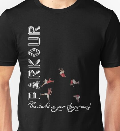 Parkour - The World is Your Playground Black Unisex T-Shirt